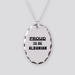 Proud To Be Albanian Necklace Oval Charm