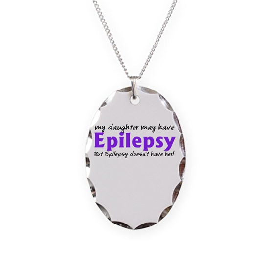 My daughter may have Epilepsy but...