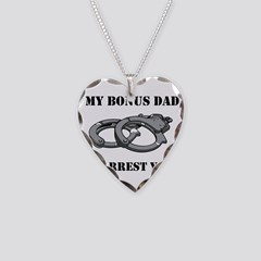 My Bonus Dad Can Arrest Yours Necklace Circle Char by