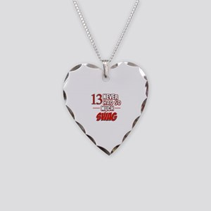 13 never had so much swag Necklace Heart Charm