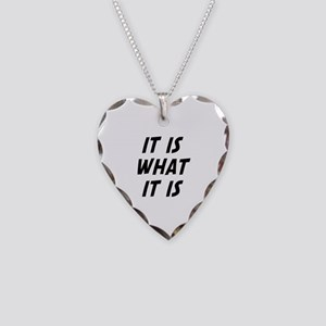 It Is What It Is Necklace Heart Charm