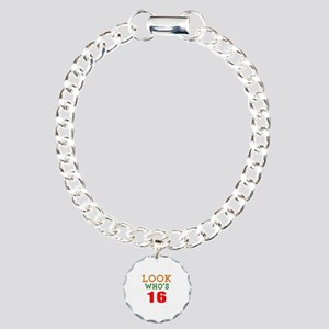 Look Who's 16 Birthday Charm Bracelet, One Charm