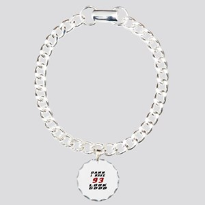 Damn I Make 93 Look Good Charm Bracelet, One Charm