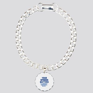 Your Opinion Matters Charm Bracelet, One Charm