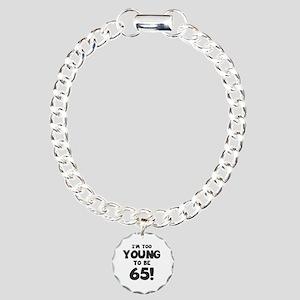 65th Birthday Humor Charm Bracelet, One Charm