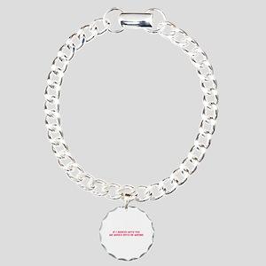 If I agreed with you Charm Bracelet, One Charm