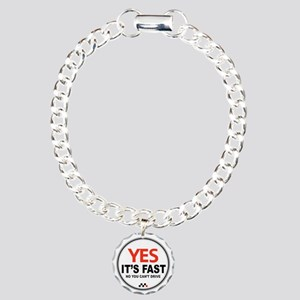 Yes Its Fast Charm Bracelet, One Charm