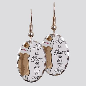 Life is Short Earring