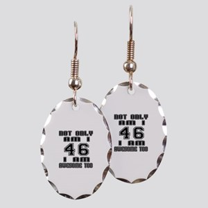 Not Only I Am 46 I Am Awesome T Earring Oval Charm
