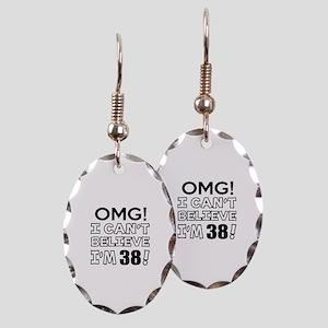 Omg I Can Not Believe I Am 38 Earring Oval Charm