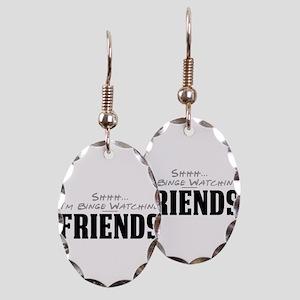 Shhh... I'm Binge Watching Friends Earring Oval Ch