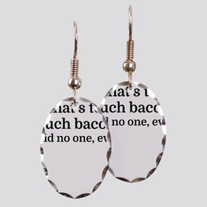 That's too much bacon - said no Earring Oval Charm