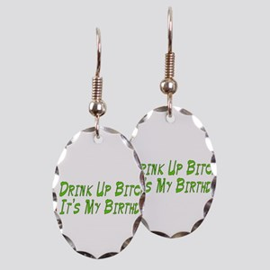 Drink Up Bitches Earring Oval Charm