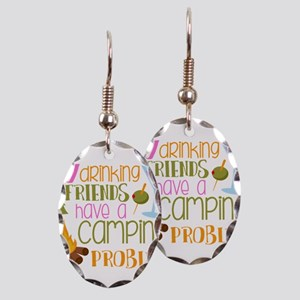 My Drinking Friends Have A Camping Problem Earring