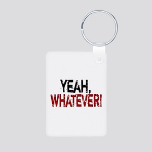 Yeah Whatever! Aluminum Photo Keychain
