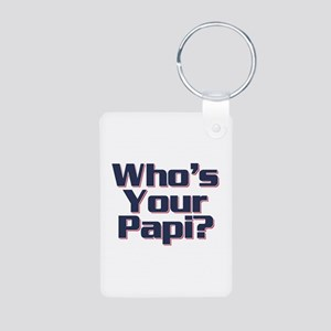 Who's Your Papi? Big Papi. Aluminum Photo Keychain