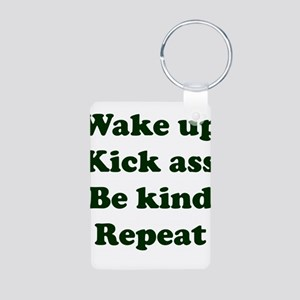 Wake Up Kick Ass Be Kind Repeat Keychains