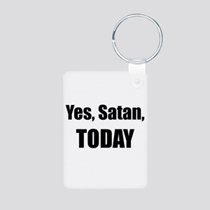 Yes, Satan, TODAY Keychains
