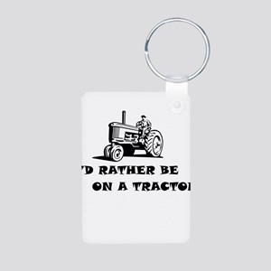 Id rather be on a tractor Keychains