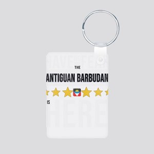 Have No Fear The Antiguan Barbudan Is He Keychains