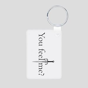 You Feel Me? Aluminum Keychain Keychains