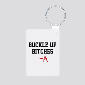Buckle up, bitches- PLL Aluminum Photo Keychain
