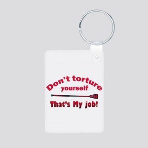 Don`t torture yourself Keychains