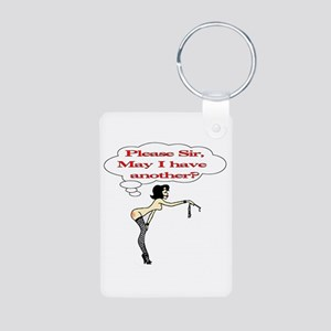 Please Sir, May I have another? Keychains