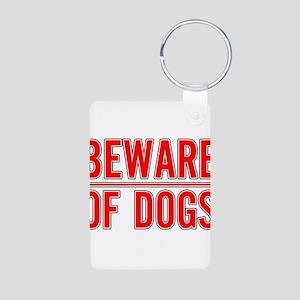 Beware of Dogs(White) Aluminum Photo Keychain