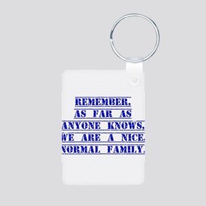 Remember As Far As Anyone Knows Keychains