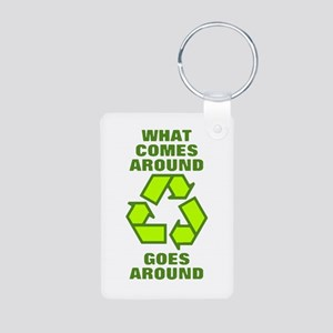 What comes around goes around - Recycle Keychains