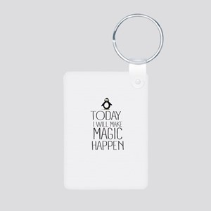 Today Magic Will Happen Keychains