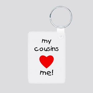 My Cousins Love Me Aluminum Photo Keychain