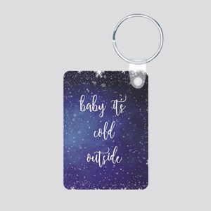 Baby It's Cold Outside Keychains