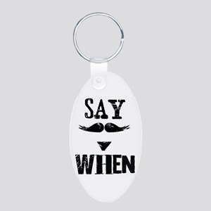 Say When Aluminum Oval Keychain
