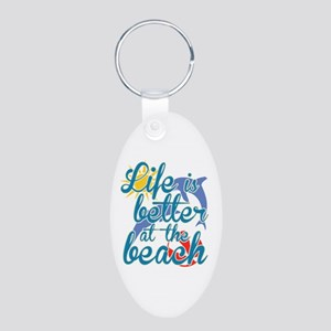 Life is Better at the Beach Aluminum Oval Keychain