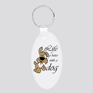 Life is Better With a Dog Aluminum Oval Keychain