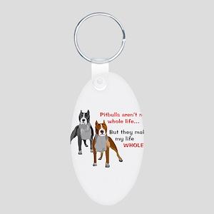 Pitbulls Make Life Whole Keychains