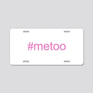 metoo w hashtag Aluminum License Plate