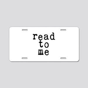 read to me 10x10 Aluminum License Plate