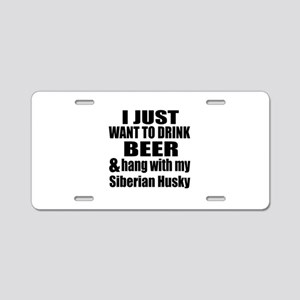 Hang With My Siberian Husky Aluminum License Plate