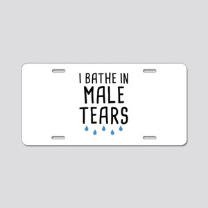 I Bathe In Male Tears Aluminum License Plate