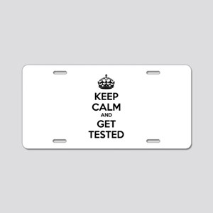 Keep calm and get tested Aluminum License Plate