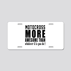 Motocross More Awesome Desi Aluminum License Plate