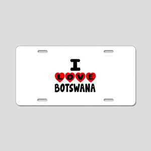 I Love Botswana Aluminum License Plate