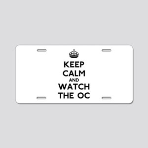 Keep Calm Watch The O.C. Aluminum License Plate