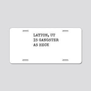 Funny Layton UT Gangster as Aluminum License Plate