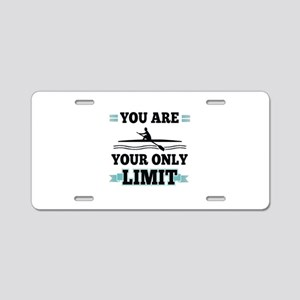 You Are Your Only Limit Aluminum License Plate