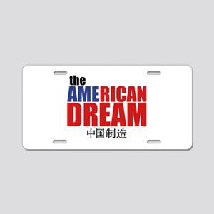 The American Dream (made in Aluminum License Plate