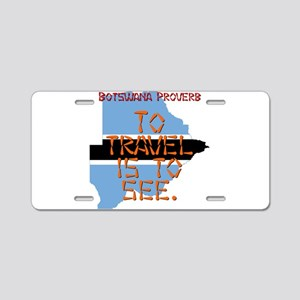To Travel Is To See - Botswana Aluminum License Pl
